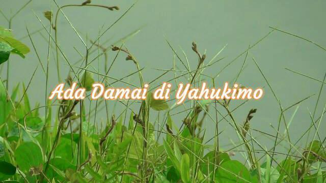 [FILM DOKUMENTER] ADA DAMAI DI YAHUKIMO